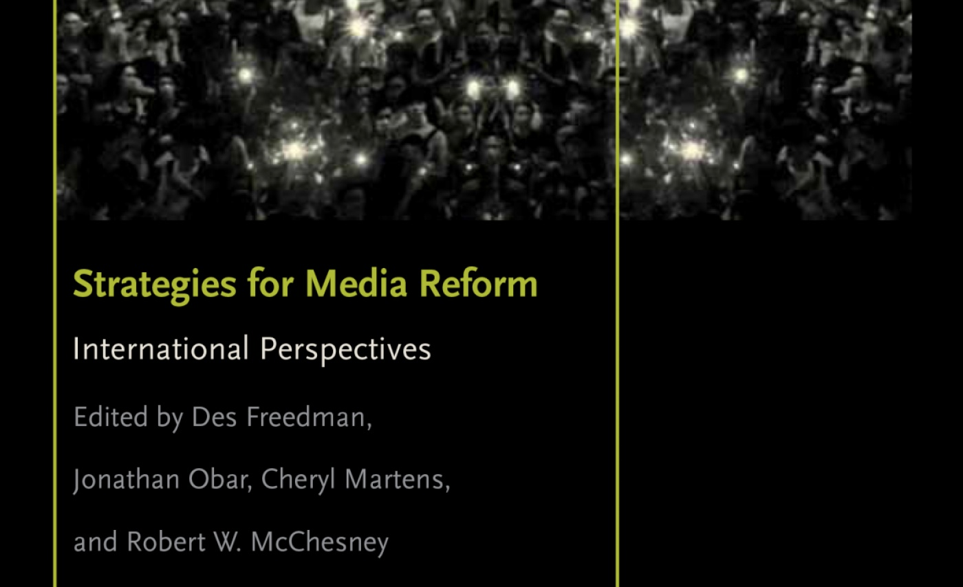 af76256ae69c48 Strategies for Media Reform focuses on theorising media democratisation and  evaluating specific projects of media reform. This ...